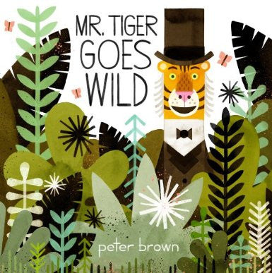BOOK - MR TIGER GOES WILD by Peter Brown