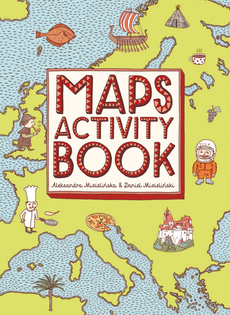 BOOK - MAPS ACTIVITY BOOK by Aleksandra Mizielinska and Daniel Mizielinski