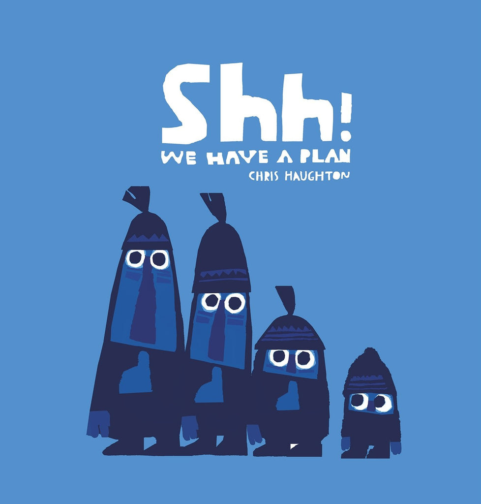 BOOK - SHH! WE HAVE A PLAN by Chris Haughton