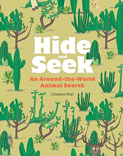BOOK - Hide and Seek, An Around-the-World Animal Search by Charlene Man