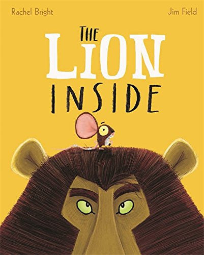 BOOK - THE LION INSIDE by Rachel Bright and Jim Field