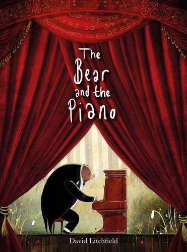 BOOK - BEAR AND THE PIANO by David Litchfield