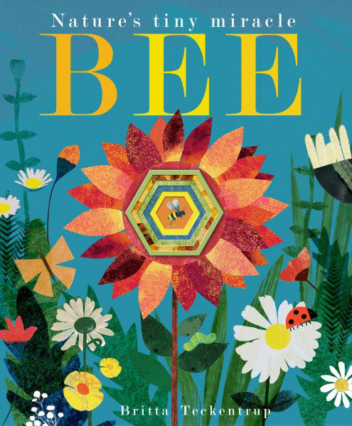 BOOK - Nature's Tiny Miracle Bee by Britta Teckentrup