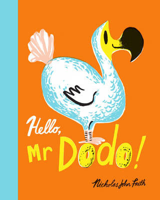 BOOK - Hello, Mr Dodo by Nicholas John Frith