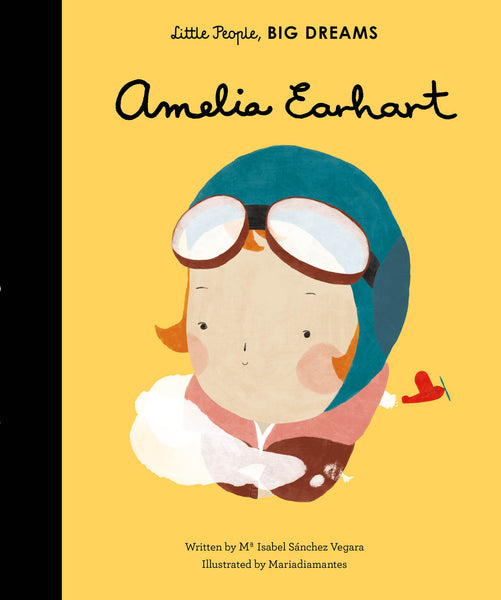 BOOK - LITTLE PEOPLE BIG DREAMS: AMELIA EARHART by Isabel Vegara & Maria Diamantes