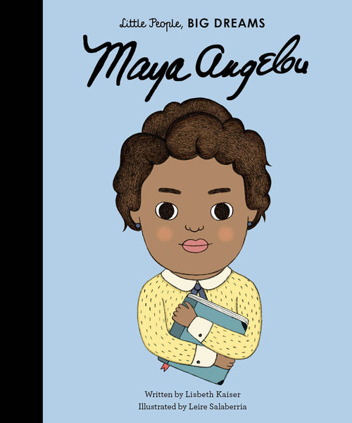 BOOK - LITTLE PEOPLE BIG DREAMS: MAYA ANGELOU by Lisbeth Kaiser & Leire Salaberria
