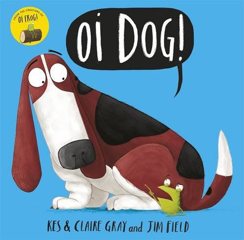 BOOK - Oi Dog by Kes and Claire Gray and Jim Field