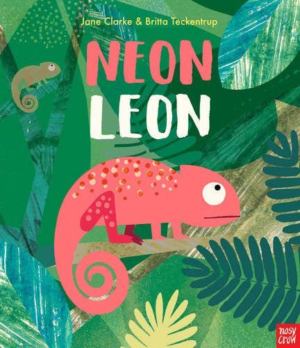 BOOK - Neon Leon by Jane Clarke and Britta Teckentrup