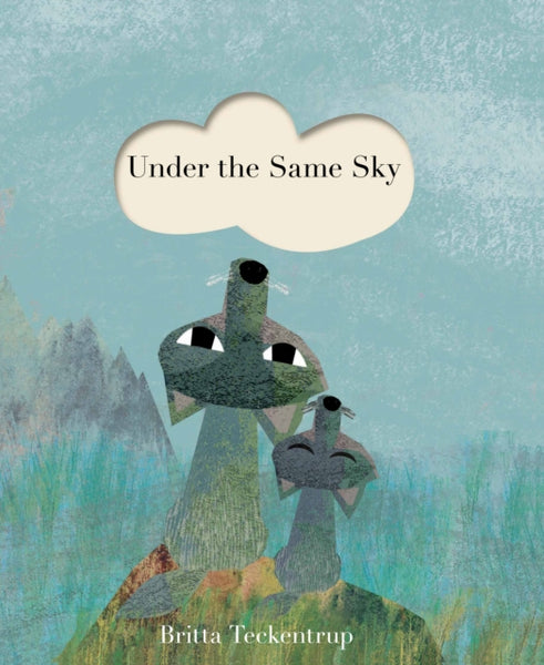 BOOK - UNDER THE SAME SKY by Britta Teckentrup