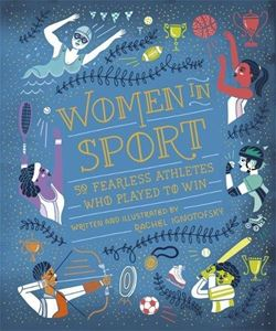 BOOK - WOMEN IN SPORT by Rachel Ignotofsky