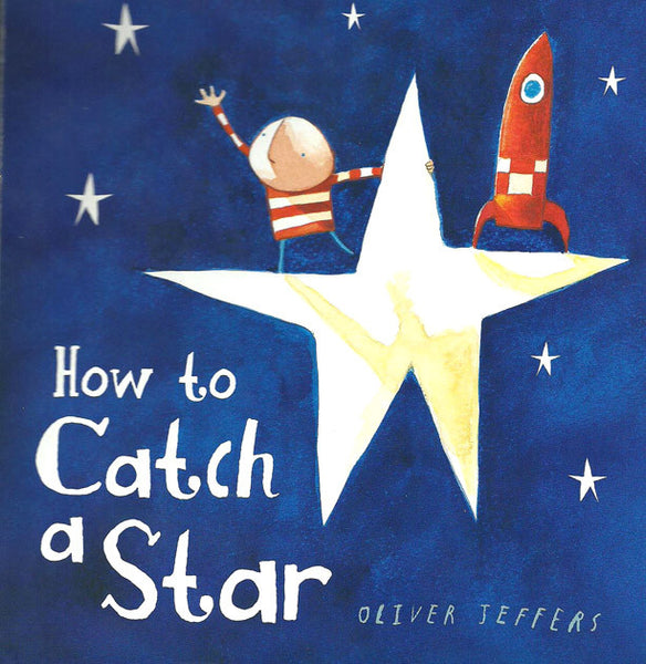 BOOK - HOW TO CATCH A STAR by Oliver Jeffers