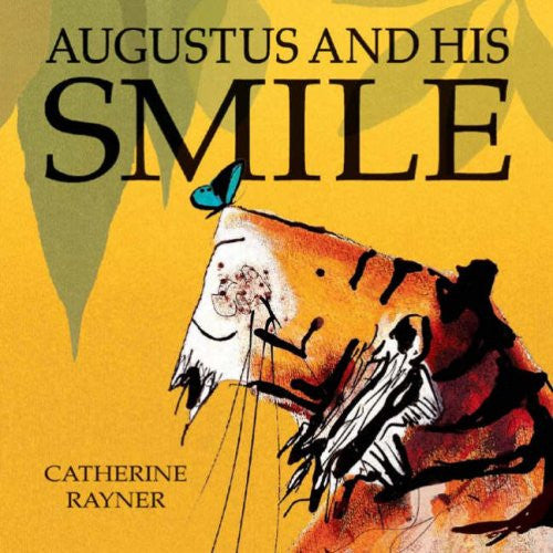 BOOK - Augustus and his Smile by Catherine Rayner