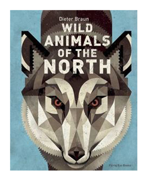 BOOK - WILD ANIMALS OF THE NORTH by Braun Dieter