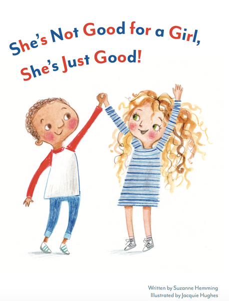BOOK - SHE'S NOT GOOD FOR A GIRL, SHE'S JUST GOOD by Suzanne Hemming
