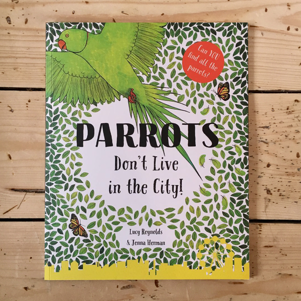 BOOK - DOODLES & SCRIBBLES - Parrots Don't Live in the City!