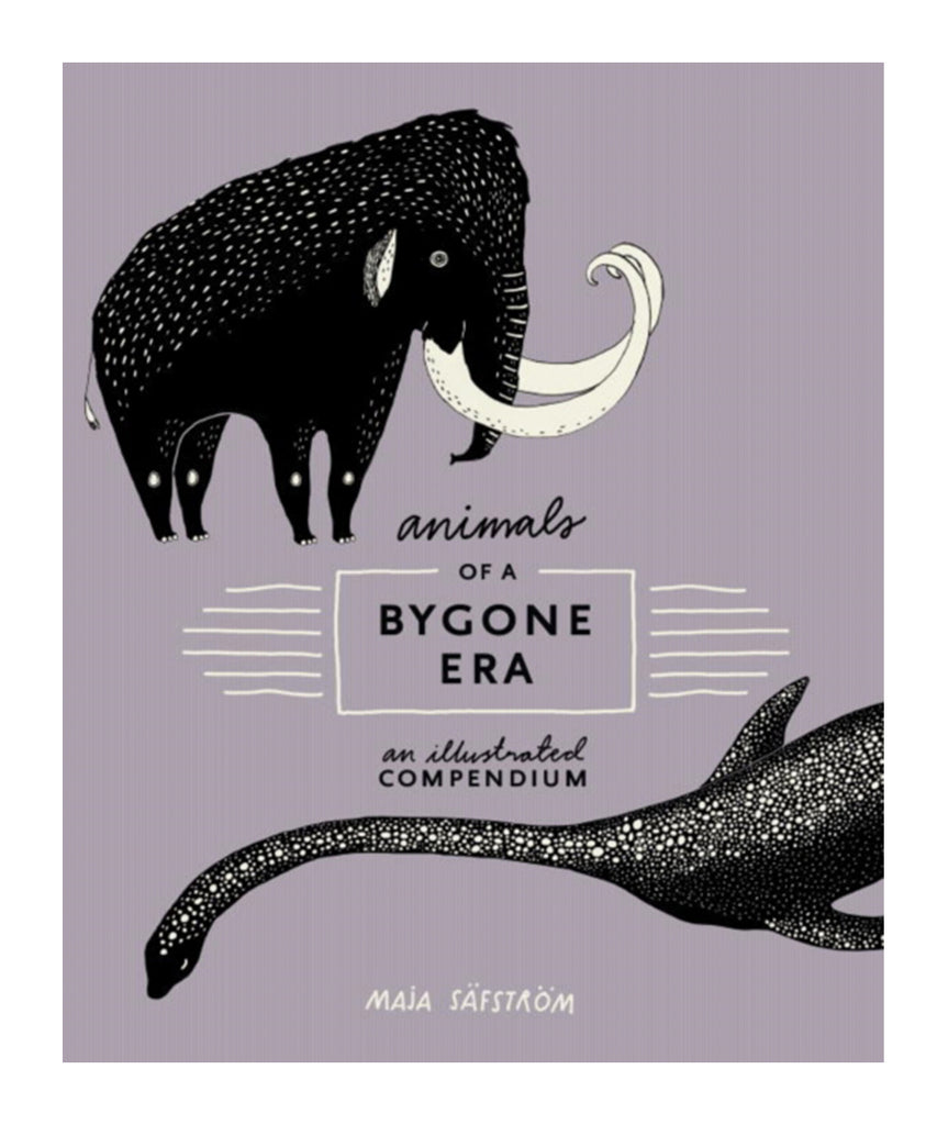 BOOK - ANIMALS OF A BYGONE ERA by Maja Safstrom