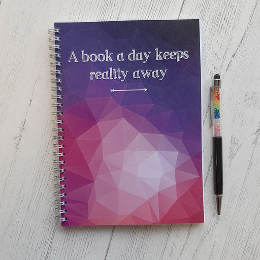 A Book a Day Keeps Reality Away - Notebook