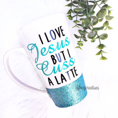 I Love Jesus But I Cuss A Latte  // Glitter Mug  // Personalized Tumbler // Glitter Dipped Mug // coffee lover // I love Jesus - From Me 2 You Creations