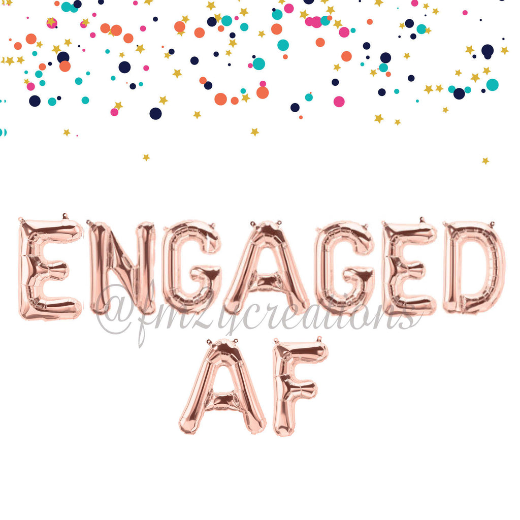 LETTER BALLOON PHRASE | Engaged AF - From Me 2 You Creations