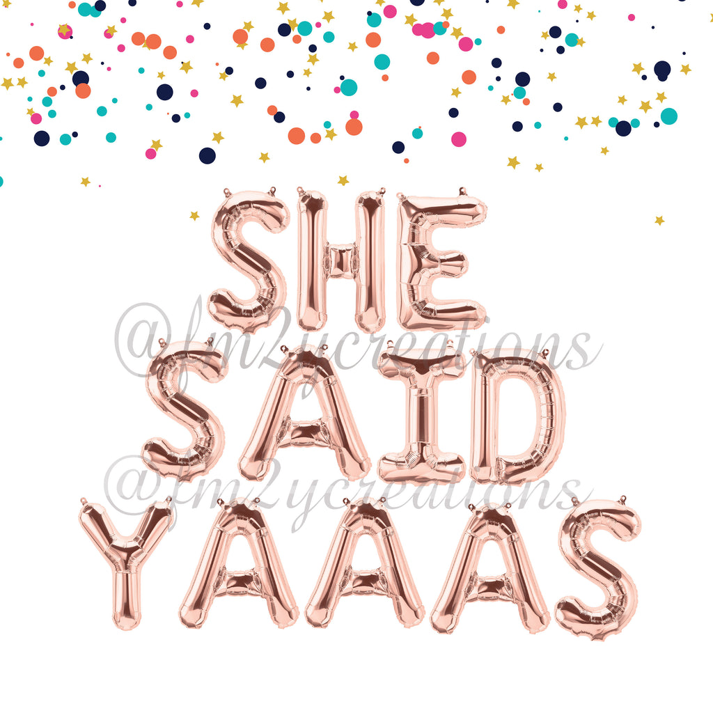 LETTER BALLOON PHRASE | She Said Yaaas - From Me 2 You Creations