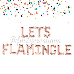 LETTER BALLOON PHRASE | Lets Flamingle Bitches - From Me 2 You Creations