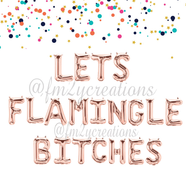 LETTER BALLOON PHRASE | Lets Flamingle Bitches