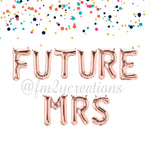 LETTER BALLOON PHRASE | FUTURE MRS - From Me 2 You Creations