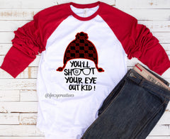 Youll Shoot Your Eye Out Kid Raglan Shirt*