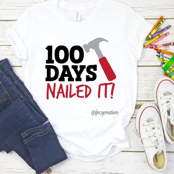 Nailed it 100 Days Of School Shirt
