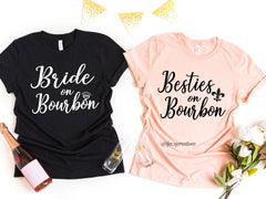 Besties/Bride on Bourbon Shirt