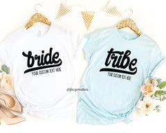 Custom Bride/Tribe Shirt