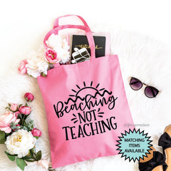 Beaching Not Teaching Teacher's Tote