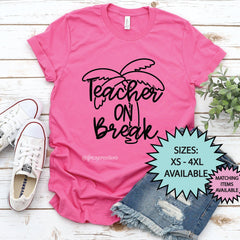 Teacher on Break Shirt