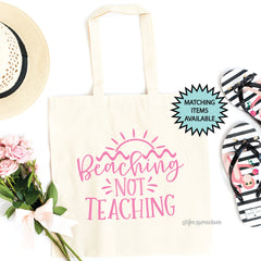 Beaching Not Teaching Teacher Tote