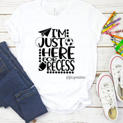 Just Here For Recess Shirt