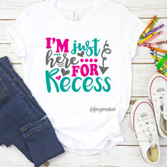 Just Here For Recess Girl Shirt