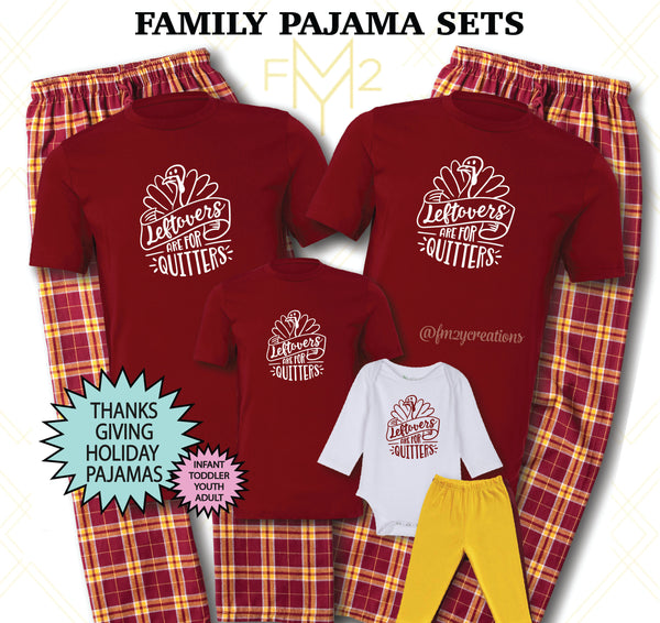 Leftovers Are For Quitter Matching Thanksiving Family Pajama Sets