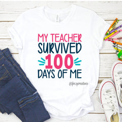 My Teacher Survived 100 Days of Me Shirt