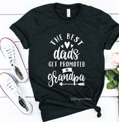 The Best Dads Gets Promoted to Grandpa Shirt