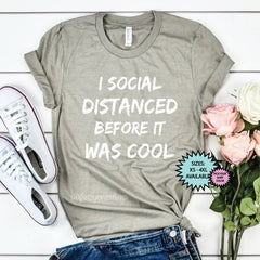 I Social Distanced Before It Was Cool Shirt