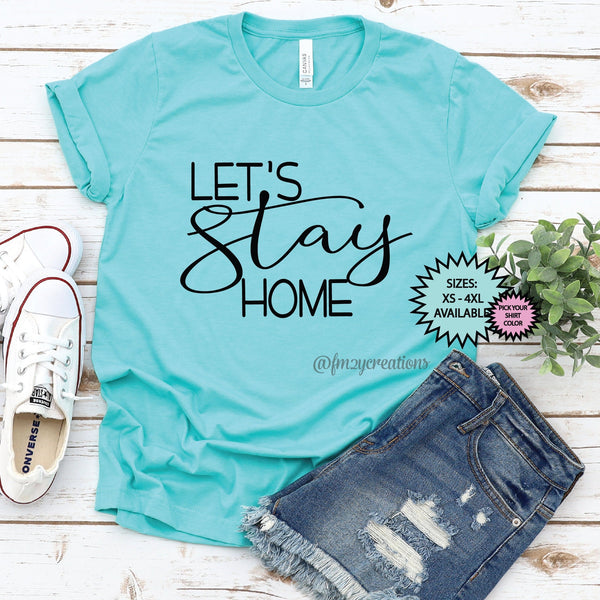 Let's Stay Home Shirt