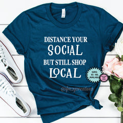 Distance Your Social, Shop Local Shirt