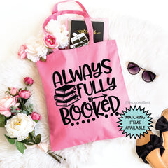 Always Fully Booked Teacher Tote Bag