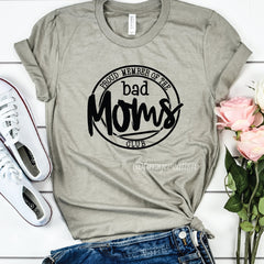Proud Member of the Bad Moms Club Shirt