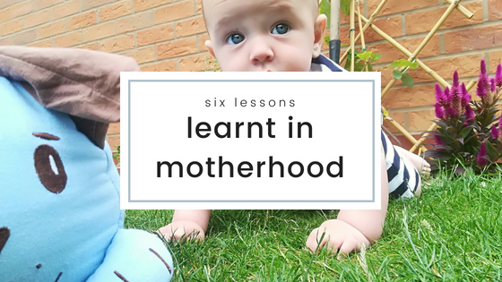 Six Lessons Learnt in Motherhood