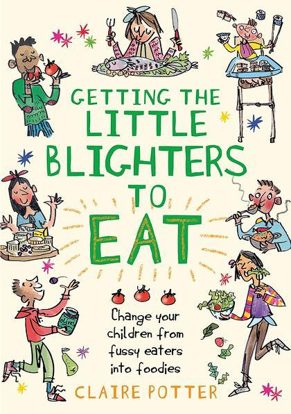 Getting the Little Blighters to Eat | Help & Advice for Fussy Eating