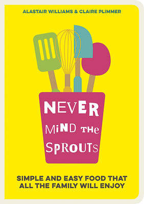 Never Mind the Sprouts | Help & Advice for Fussy Eating