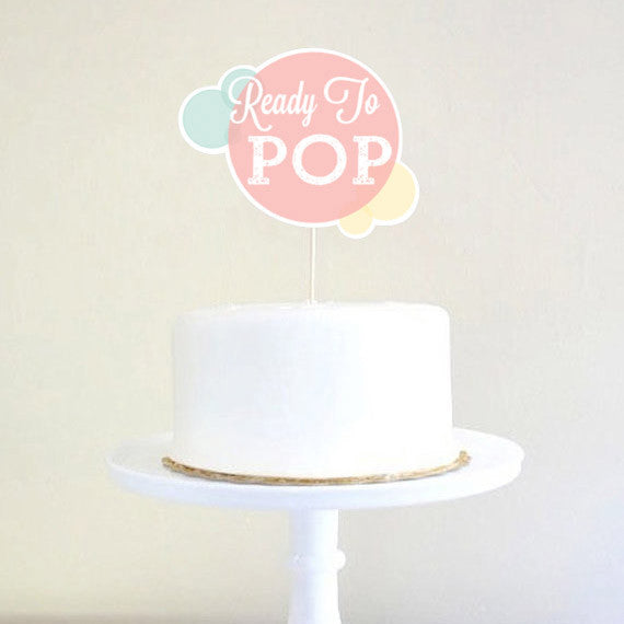 Ready To Pop Baby Shower Cake Topper | Unisex Baby Shower
