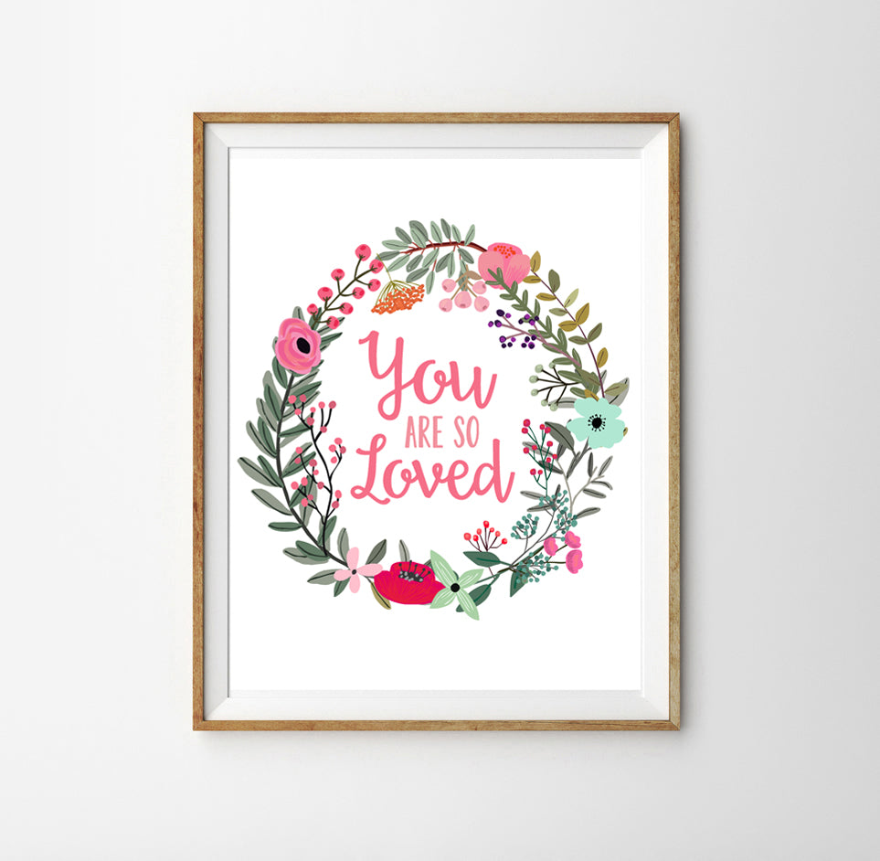 You Are So Loved Floral Poster