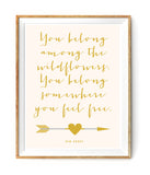 You Belong Among The Wildflowers Poster Gold